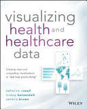 Visualizing Health and Healthcare Data Pdf/ePub eBook