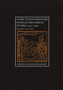 Guide To Documentary Sources For Andean Studies 1530 1900