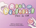 Rock On  Kindness  Pass It On