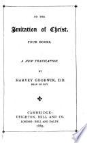 On The Imitation Of Christ A New Translation By Harvey Goodwin