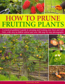 Pdf How to Prune Fruiting Plants
