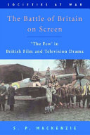 Battle of Britain on Screen: 'The Few' in British Film and Television Drama