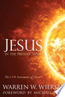 Jesus in the Present Tense
