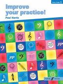 Improve Your Practice! Piano