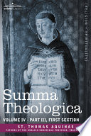 Read Online Summa Theologica, Volume 4 (Part III, First Section) For Free