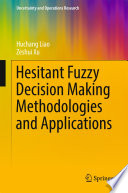 Hesitant Fuzzy Decision Making Methodologies and Applications