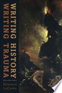 Writing History Writing Trauma