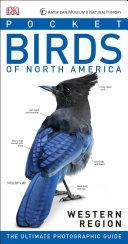 American Museum of Natural History  Pocket Birds of North America  Western Region