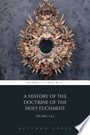 A History Of The Doctrine Of The Holy Eucharist Volumes 1 2