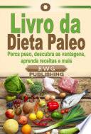 O Livro da Dieta Paleo