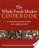 """The Whole Foods Market Cookbook: A Guide to Natural Foods with 350 Recipes"" by Steve Petusevsky, Whole Foods, Inc."