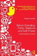 Nation Branding, Public Relations and Soft Power