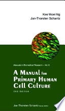 Manual For Primary Human Cell Culture  A  2nd Edition  Book