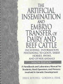 The Artificial Insemination and Embryo Transfer of Dairy and Beef Cattle (including Information Pertaining to Goats, Sheep, Horses, Swine, and Other Animals)