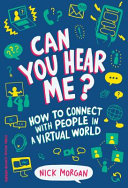 link to Can you hear me? : how to connect with people in a virtual world in the TCC library catalog