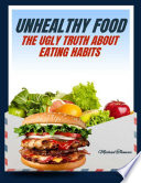 Unhealthy Food  The Ugly Truth About Eating Habits