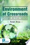 Environment At Crossroads Challenges And Green Solutions Book PDF