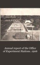 Annual report of the Office of Experiment Stations  1906