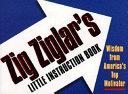 Zig Ziglar s Little Instruction Book