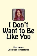 I Don't Want to Be Like You