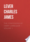 The Confessions of Harry Lorrequer     Volume 1