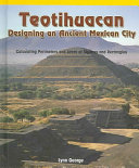 Teotihuacan, Designing an Ancient Mexican City