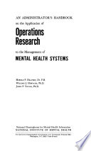 An Administrator's Handbook on the Application of Operations Research to the Management of Mental Health Systems