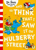Dr  Seuss   and to Think That I Saw It on Mulberry Street Book PDF