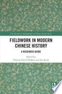 Fieldwork in Modern Chinese History