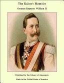 The Kaiser's Memoirs [Pdf/ePub] eBook