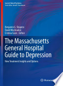 The Massachusetts General Hospital Guide to Depression