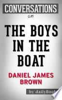 The Boys in the Boat  by Daniel James Brown   Conversation Starters Book