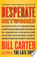 """""""Desperate Networks"""" by Bill Carter"""