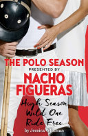 Nacho Figueras presents The Polo Season