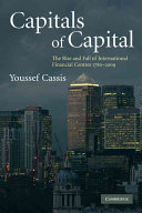 Capitals of Capital: The Rise and Fall of International Financial ...
