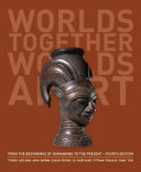 Worlds Together  Worlds Apart  A History of the World  From the Beginnings of Humankind to the Present  Fourth Edition   Vol  One Volume  Book