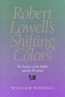 Robert Lowell s Shifting Colors