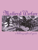 Medieval Warfare: A Bibliographical Guide