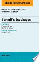 Barrett s Esophagus  An issue of Gastroenterology Clinics of North America