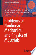 Problems Of Nonlinear Mechanics And Physics Of Materials Book PDF