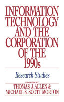 Information Technology and the Corporation of the 1990s