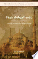 Fiqh al-Aqalliyy?t  : History, Development, and Progress