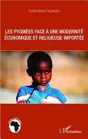 Pdf Les pygmées face à une modernité économique et religieuse importée Telecharger
