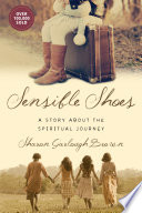 """""""Sensible Shoes: A Story about the Spiritual Journey"""" by Sharon Garlough Brown"""
