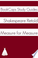 Measure For Measure In Plain And Simple English A Modern Translation And The Original Version