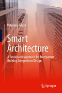 Smart Architecture     A Sustainable Approach for Transparent Building Components Design