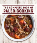 The Complete Book of Paleo Cooking