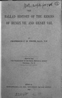 The Ballad History of the Reigns of Henry VII and Henry VIII