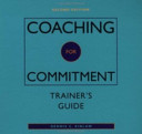 Coaching for Commitment  Trainer s Package  includes one Trainer s Guide and video  plus sample copies of all participant materials