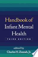 Handbook of Infant Mental Health  Third Edition
